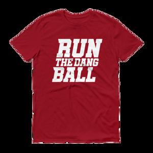 Run The Dang Ball Men's Short-Sleeve T-Shirt