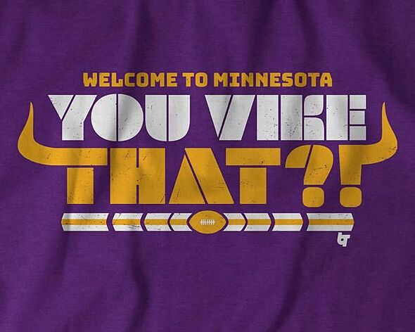 detailed look a368d f3bff Minnesota Vikings fans need this 'You Vike That?' Kirk ...