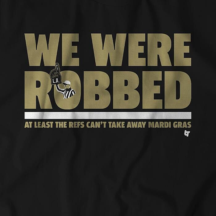New Orleans Saints fans need this  We Were Robbed  t-shirt 92da3858a