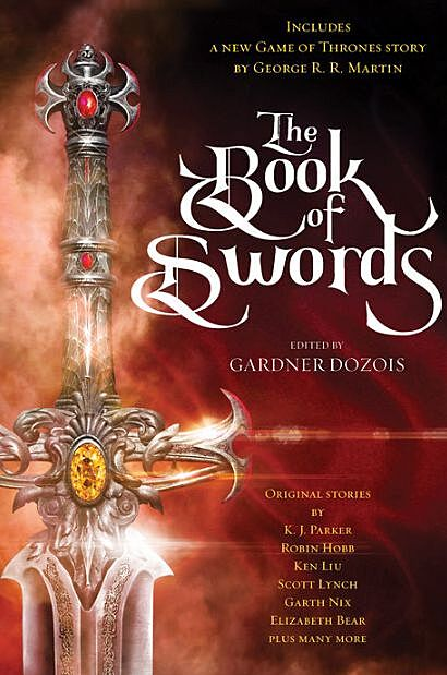 The Book Of Swords Has A New Story From George Rr Martin