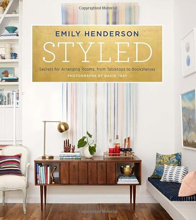 home design tips. Styled  Secrets for Arranging Rooms from Tabletops to Bookshelves by Emily Henderson 5 Genius Tips From the Latest Home Design Books Real Simple