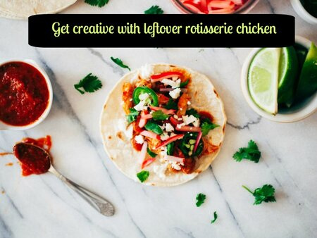 5 Ways To Get Super Creative With All That Leftover Deli Rotisserie