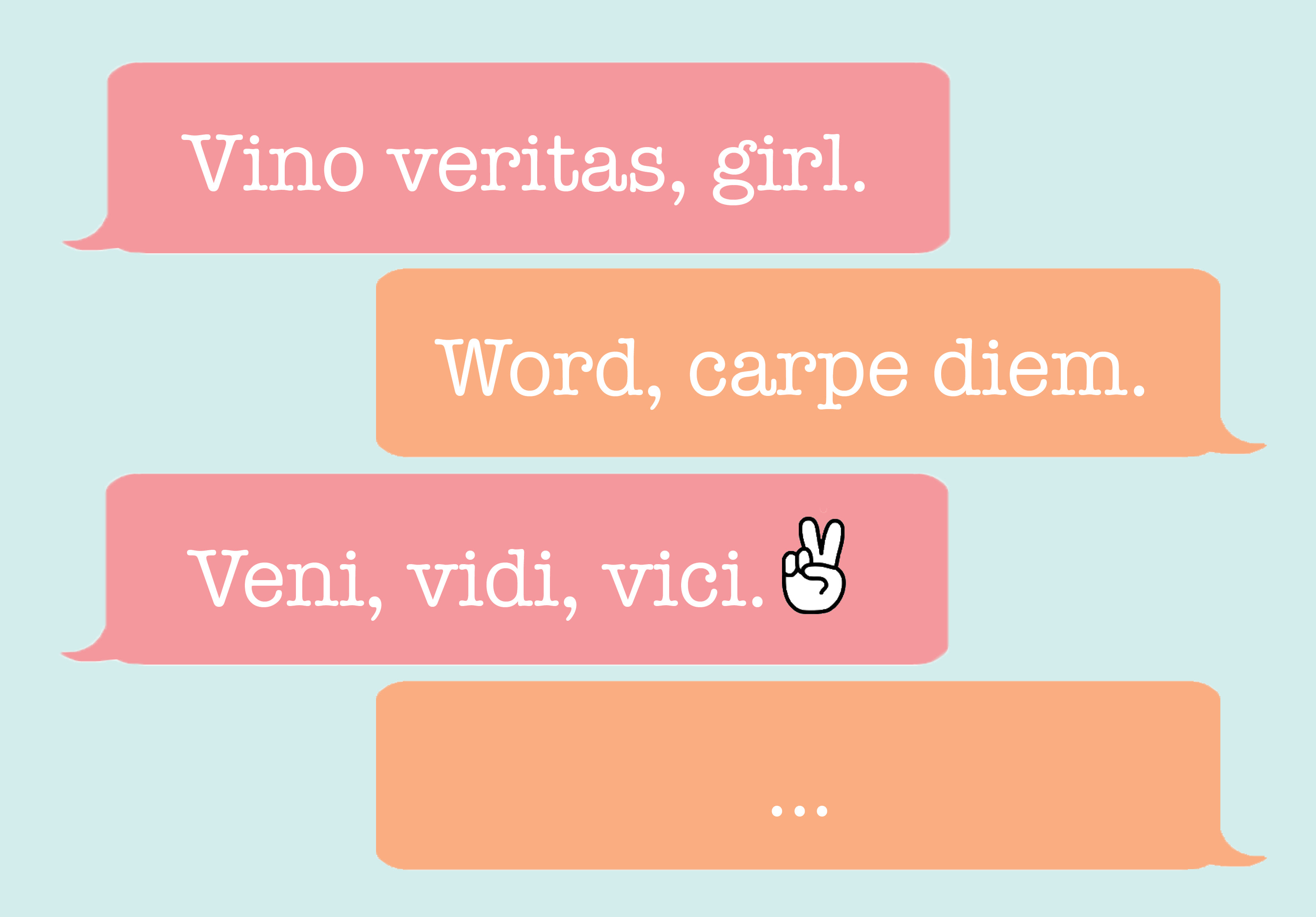 12 Essential Latin Phrases Everyone Needs To Know Hellogiggles