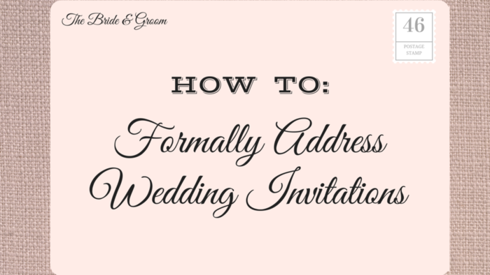 How To Formally Address Wedding Invitations